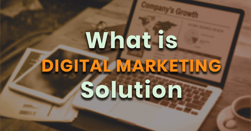 What is Digital Marketing Solution?